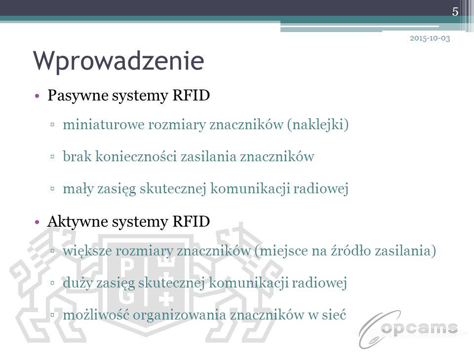 Wprowadzenie Pasywne systemy RFID ▫miniaturowe rozmiary znaczników (naklejki) ▫brak konieczności zasilania znaczników ▫mały zasięg skutecznej komunika