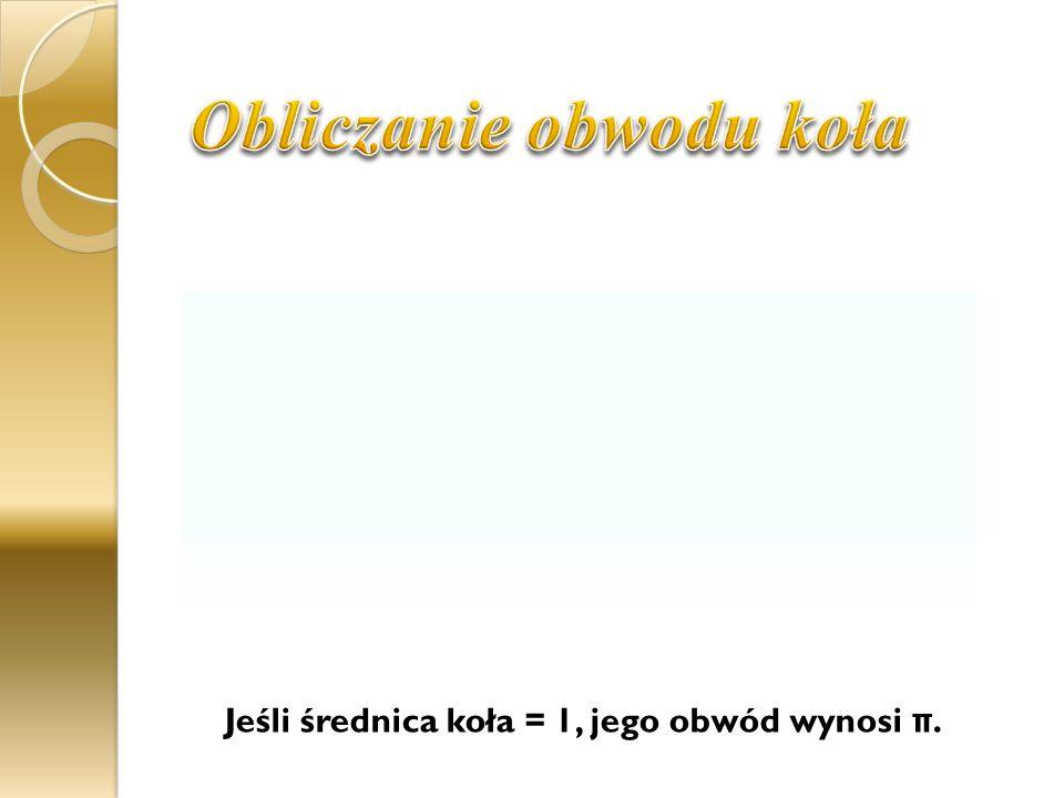 π Długość okręgu Średnica
