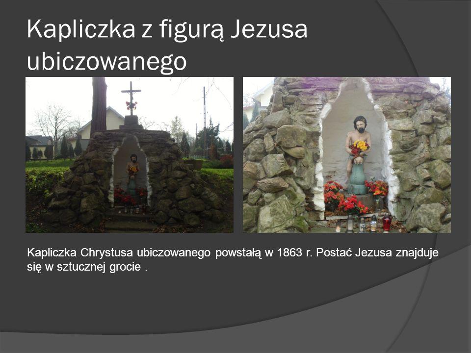 Kapliczka z figurą Jezusa ubiczowanego Kapliczka Chrystusa ubiczowanego powstałą w 1863 r. Postać Jezusa znajduje się w sztucznej grocie.