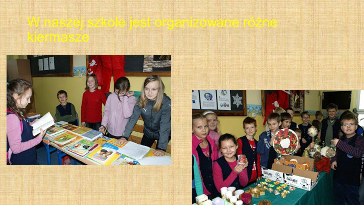 W naszej szkole jest organizowane różne kiermasze