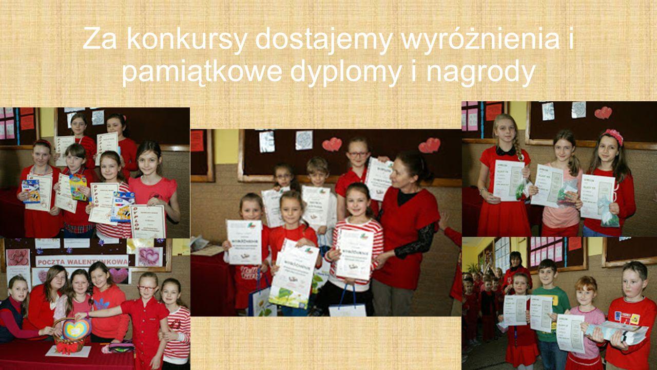 Za konkursy dostajemy wyróżnienia i pamiątkowe dyplomy i nagrody