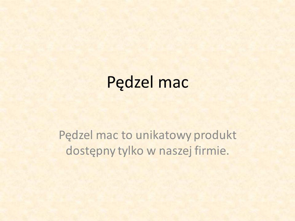 Pędzel mac Pędzel mac to unikatowy produkt dostępny tylko w naszej firmie.