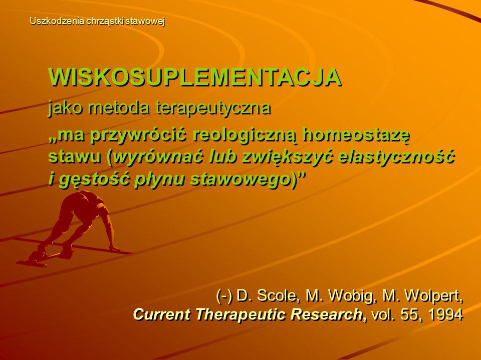 """WISKOSUPLEMENTACJA jako metoda terapeutyczna """"ma przywrócić reologiczną homeostazę stawu (wyrównać lub zwiększyć elastyczność i gęstość płynu stawoweg"""