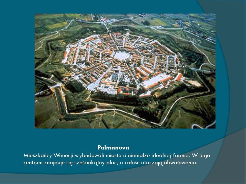 Palmanova Mieszkańcy Wenecji wybudowali miasto o niemalże idealnej formie.
