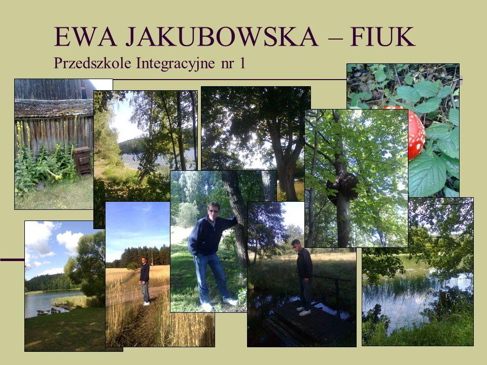 EWA JAKUBOWSKA – FIUK Przedszkole Integracyjne nr 1
