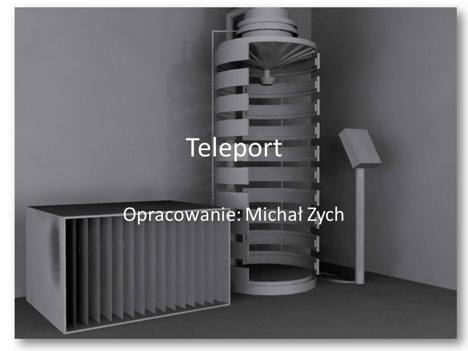 Teleport Opracowanie: Michał Zych