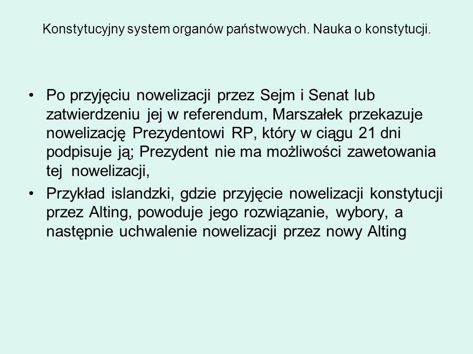 Konstytucyjny system organów państwowych. Nauka o konstytucji. Po przyjęciu nowelizacji przez Sejm i Senat lub zatwierdzeniu jej w referendum, Marszał