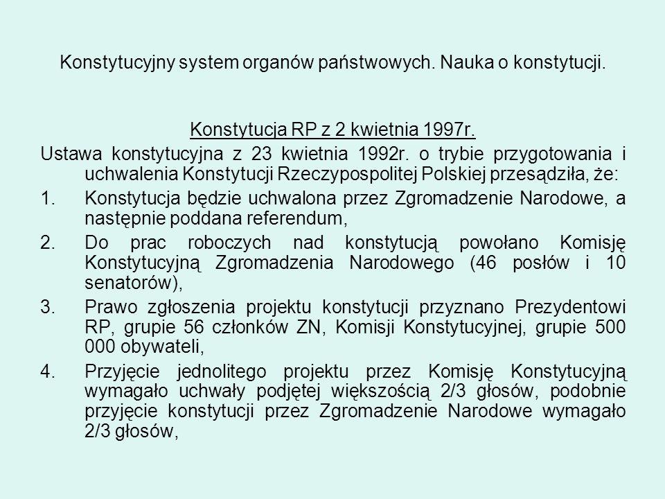 Konstytucyjny system organów państwowych. Nauka o konstytucji. Konstytucja RP z 2 kwietnia 1997r. Ustawa konstytucyjna z 23 kwietnia 1992r. o trybie p