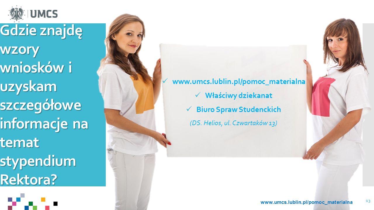Gdzie znajdę wzory wniosków i uzyskam szczegółowe informacje na temat stypendium Rektora? www.umcs.lublin.pl/pomoc_materialna Właściwy dziekanat Biuro