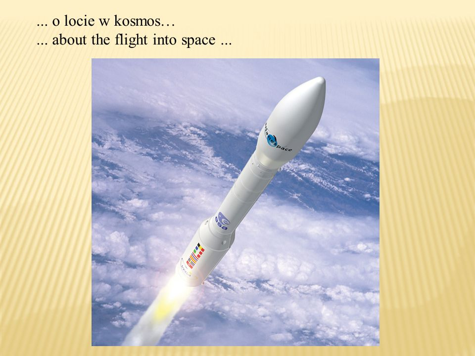 ... o locie w kosmos…... about the flight into space...
