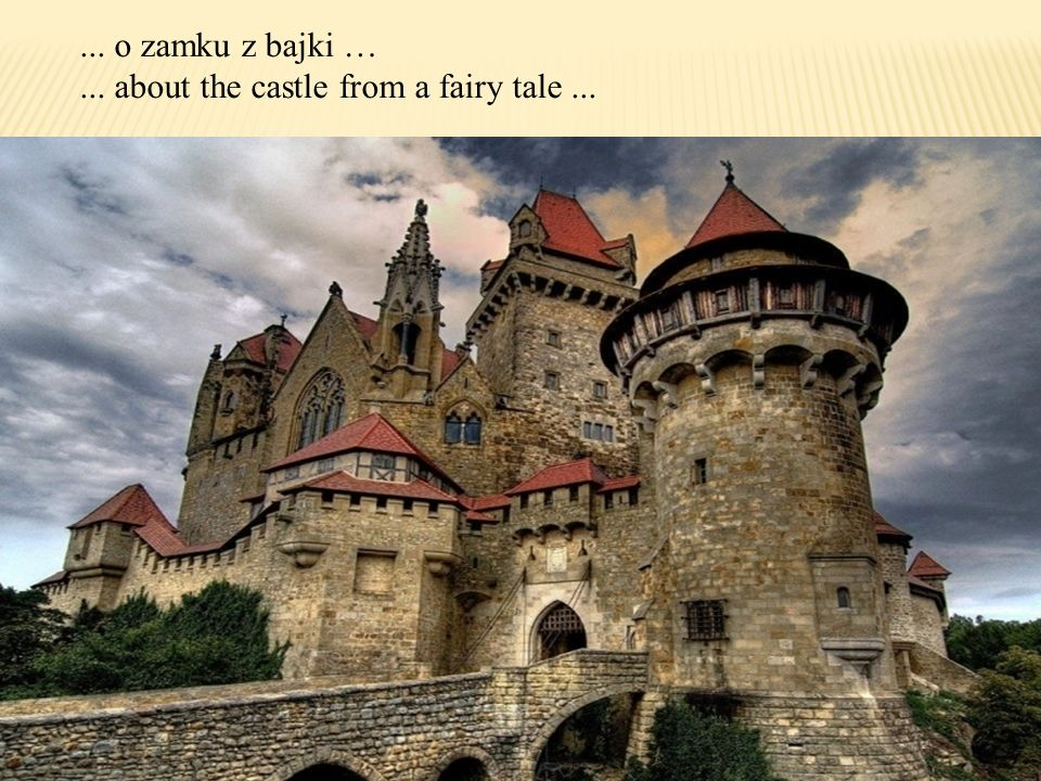 ... o zamku z bajki …... about the castle from a fairy tale...