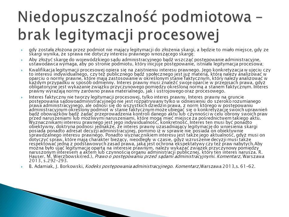  Interes faktyczny nie tworzy legitymacji procesowej, tylko interes prawny.