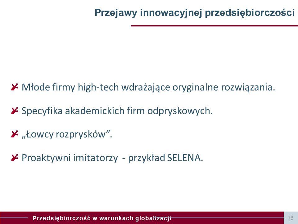 """Przedsiębiorczość w warunkach globalizacji Krzysztof Domarecki - Przewodniczący Rady Nadzorczej """"Selena Odwołam się do doświadczenia mojej firmy."""