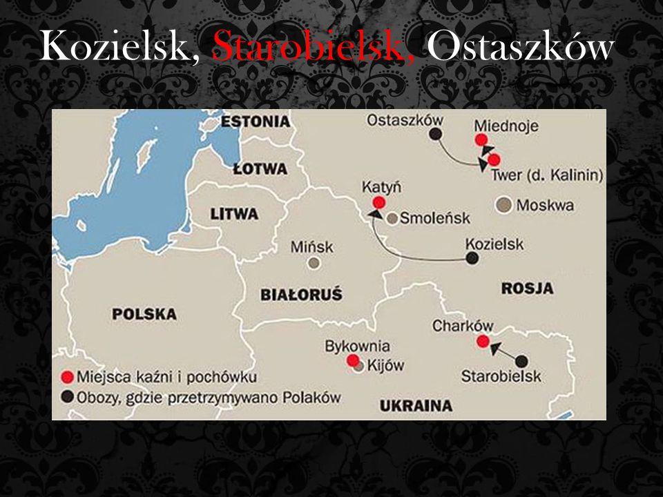 Kozielsk, Starobielsk, Ostaszków