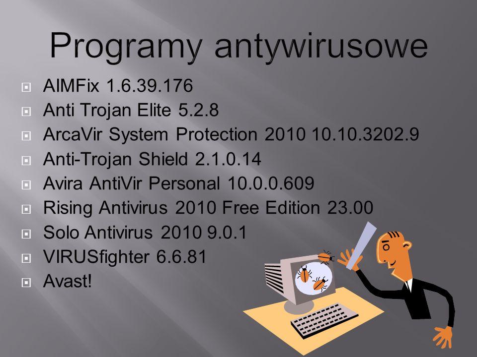  AIMFix 1.6.39.176  Anti Trojan Elite 5.2.8  ArcaVir System Protection 2010 10.10.3202.9  Anti-Trojan Shield 2.1.0.14  Avira AntiVir Personal 10.