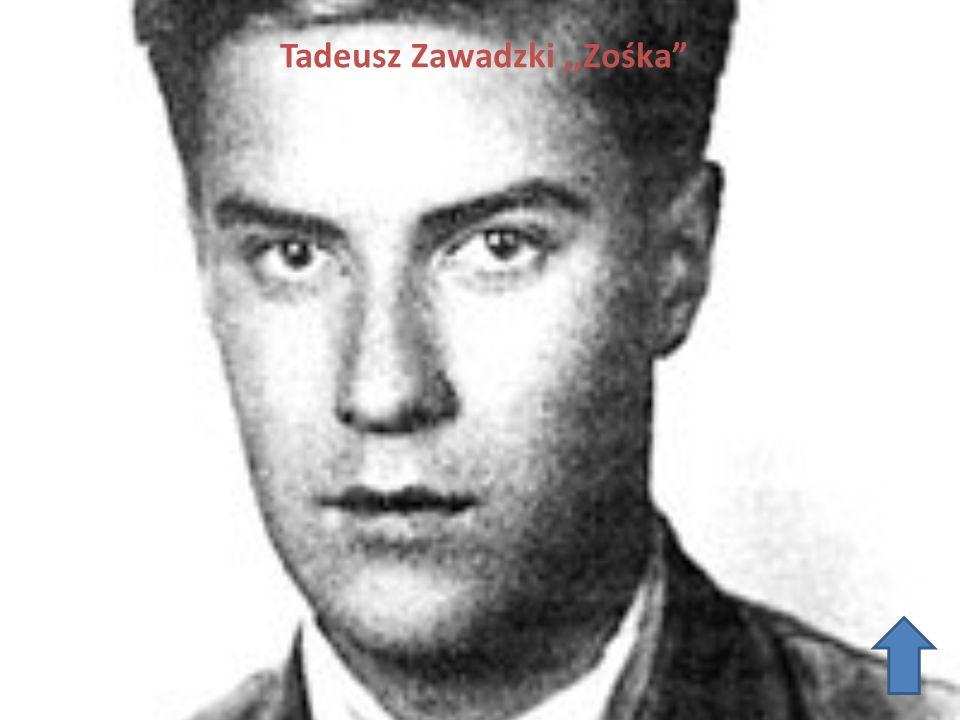 """Tadeusz Zawadzki,,Zośka"""""""