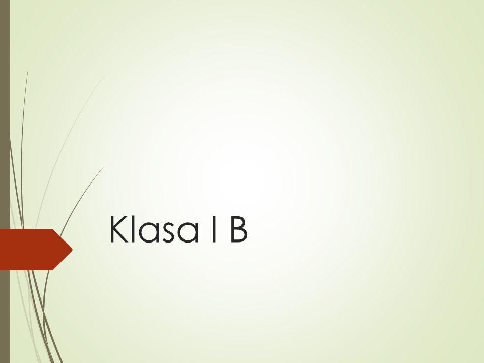 Klasa I B