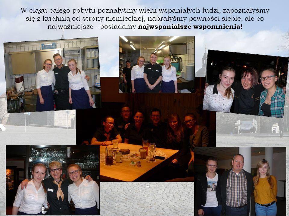 W ciągu całego pobytu poznałyśmy wielu wspaniałych ludzi, zapoznałyśmy się z kuchnią od strony niemieckiej, nabrałyśmy pewności siebie, ale co najważniejsze - posiadamy najwspanialsze wspomnienia!