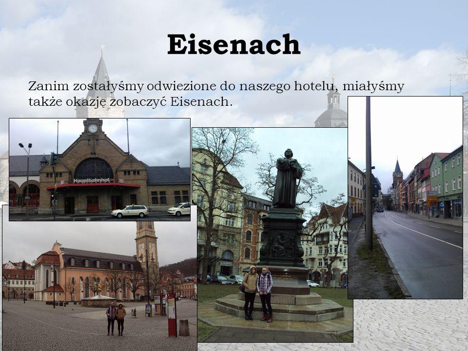 Eisenach Zanim zostałyśmy odwiezione do naszego hotelu, miałyśmy także okazję zobaczyć Eisenach.
