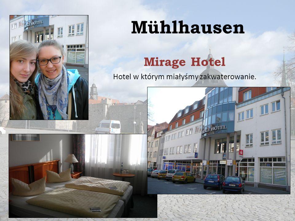 Mühlhausen Mirage Hotel Hotel w którym miałyśmy zakwaterowanie.