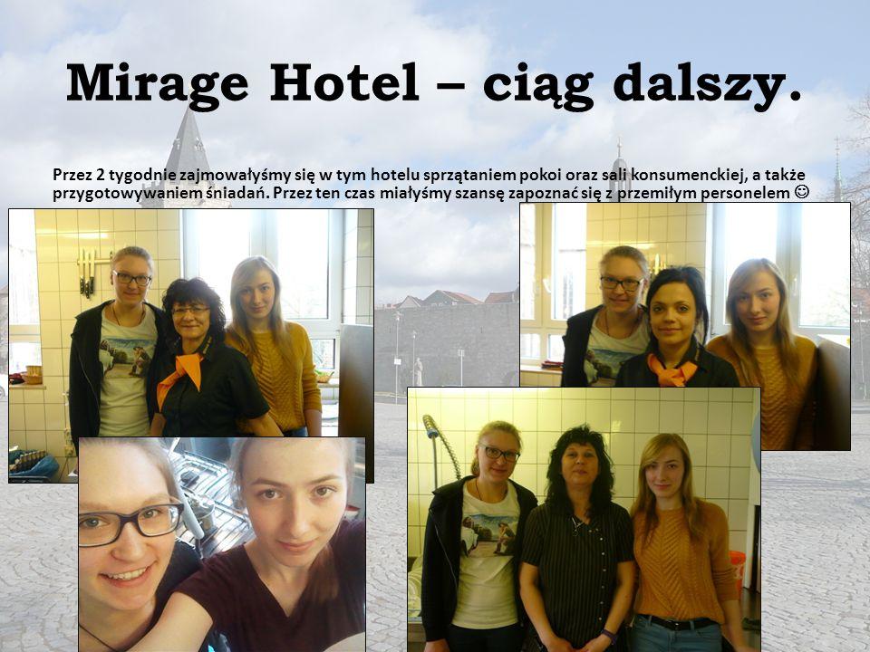 Mirage Hotel – ciąg dalszy. Przez 2 tygodnie zajmowałyśmy się w tym hotelu sprzątaniem pokoi oraz sali konsumenckiej, a także przygotowywaniem śniadań
