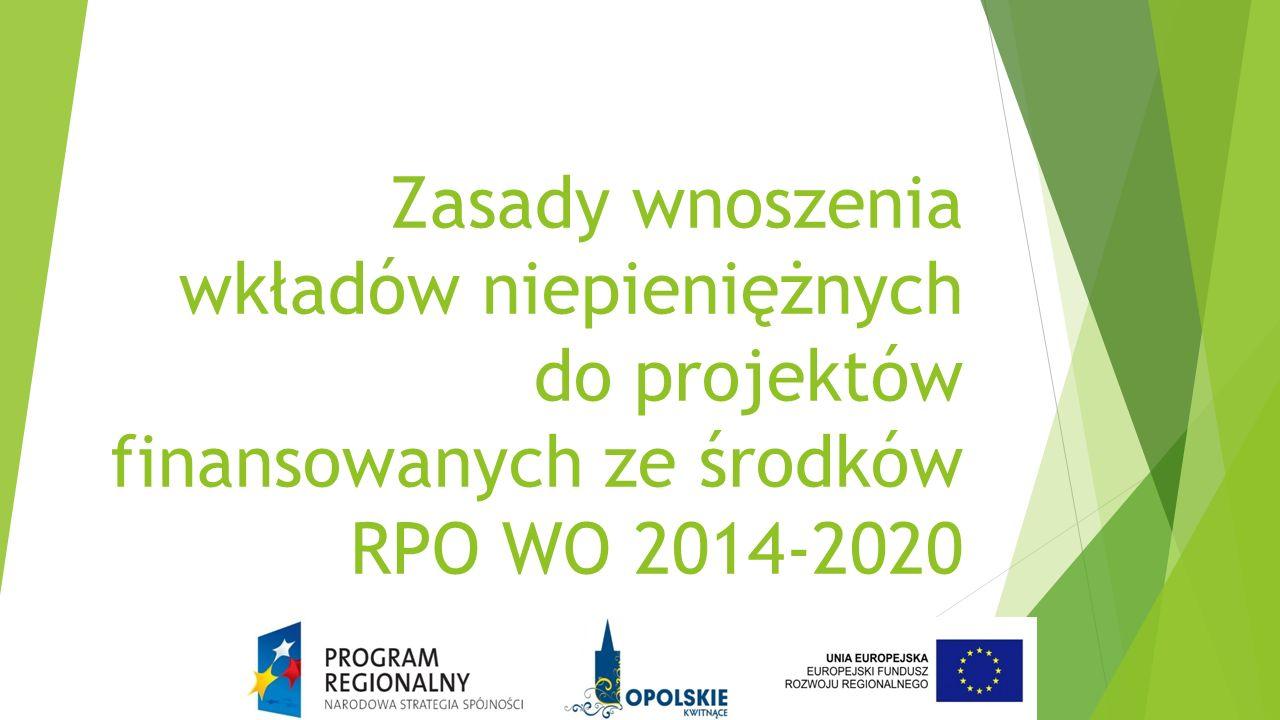 Zasady wnoszenia wkładów niepieniężnych do projektów finansowanych ze środków RPO WO 2014-2020