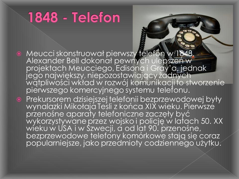  Meucci skonstruował pierwszy telefon w 1848. Alexander Bell dokonał pewnych ulepszeń w projektach Meucciego, Edisona i Gray'a, jednak jego największ