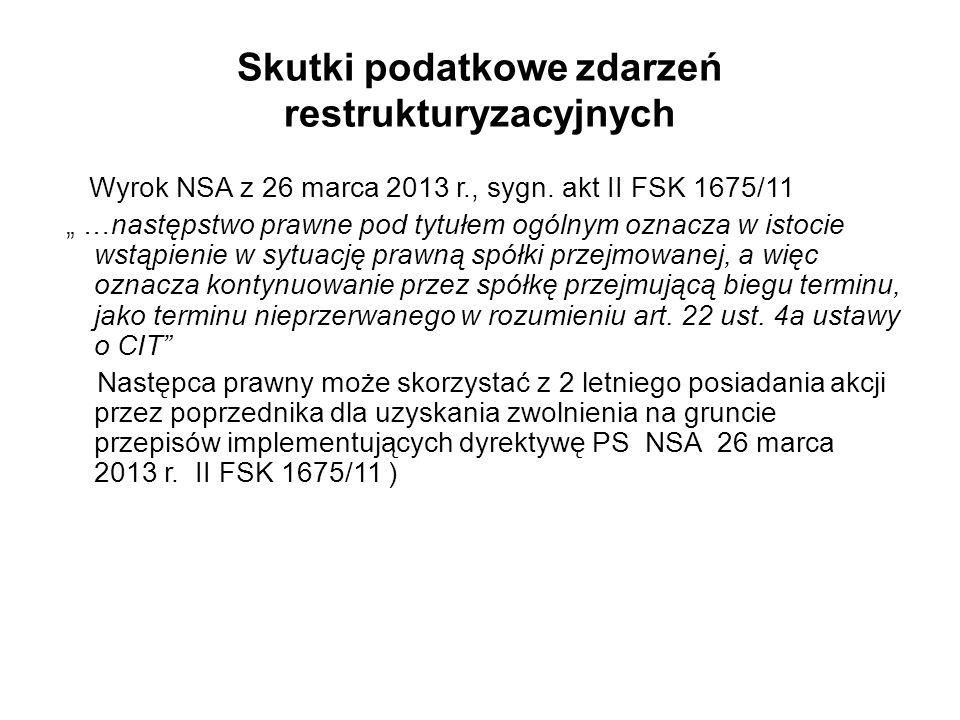 Skutki podatkowe zdarzeń restrukturyzacyjnych Wyrok NSA z 26 marca 2013 r., sygn.