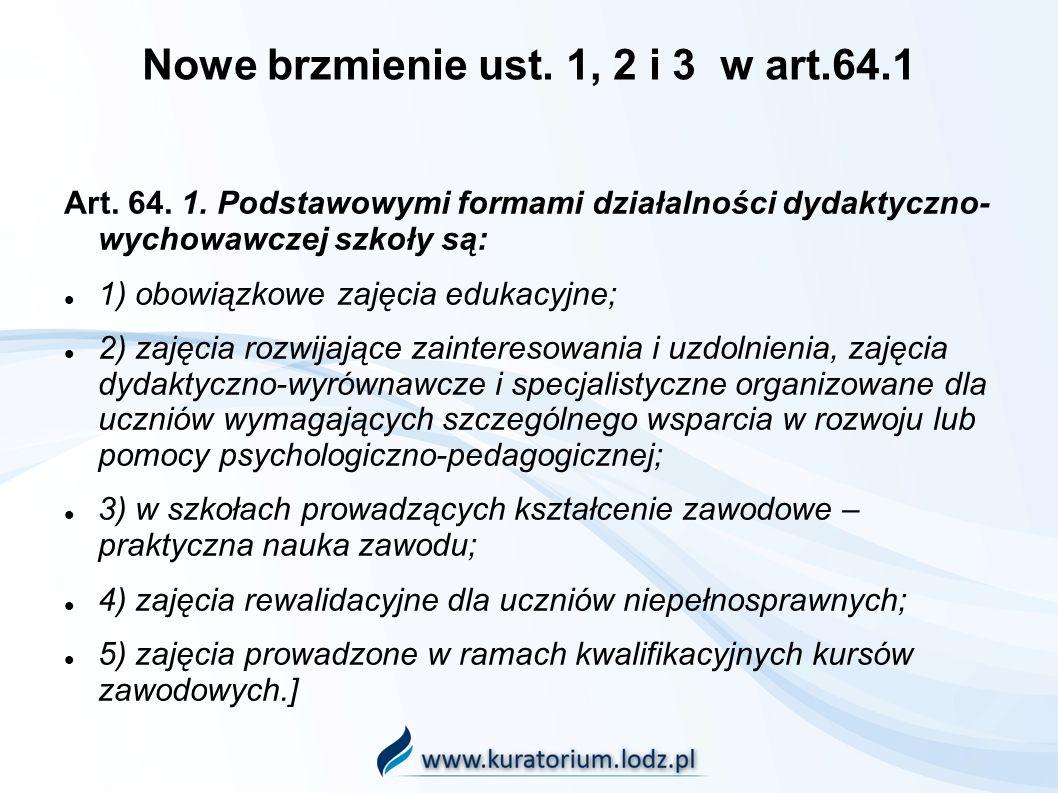 Nowe brzmienie ust. 1, 2 i 3 w art.64.1 Art. 64.
