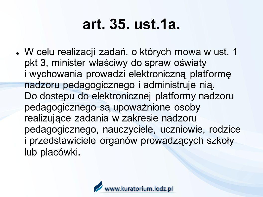 art. 35. ust.1a. W celu realizacji zadań, o których mowa w ust.