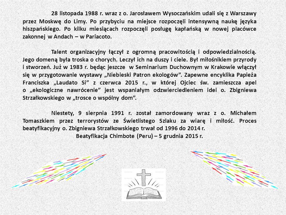 28 listopada 1988 r.wraz z o. Jarosławem Wysoczańskim udali się z Warszawy przez Moskwę do Limy.