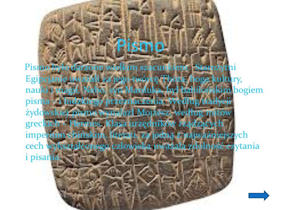 Pismo Pismo było darzone wielkim szacunkiem.