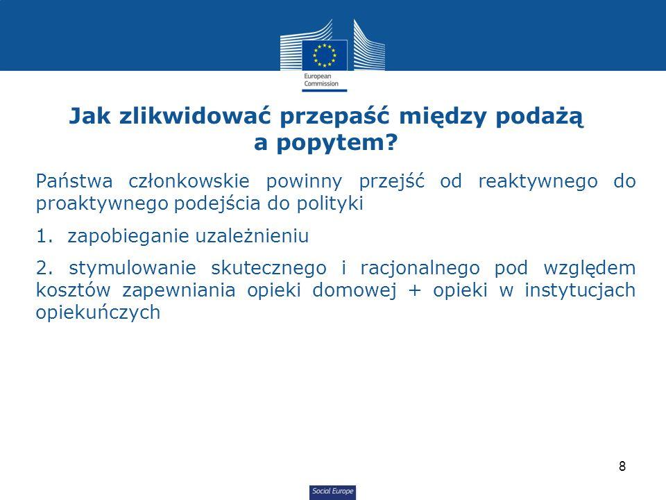 Social Europe Państwa członkowskie powinny przejść od reaktywnego do proaktywnego podejścia do polityki 1.