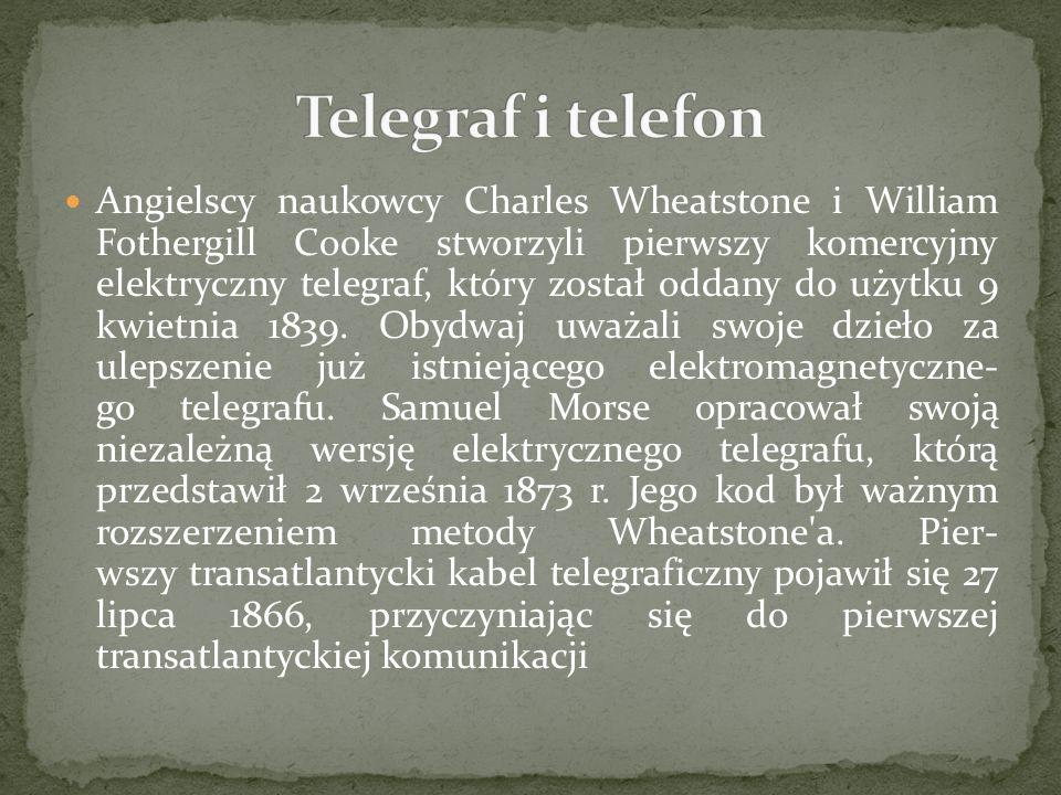 Angielscy naukowcy Charles Wheatstone i William Fothergill Cooke stworzyli pierwszy komercyjny elektryczny telegraf, który został oddany do użytku 9 k