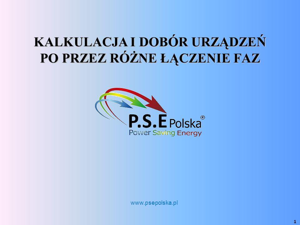 KALKULACJA I DOBÓR URZĄDZEŃ PO PRZEZ RÓŻNE ŁĄCZENIE FAZ 1 www.psepolska.pl