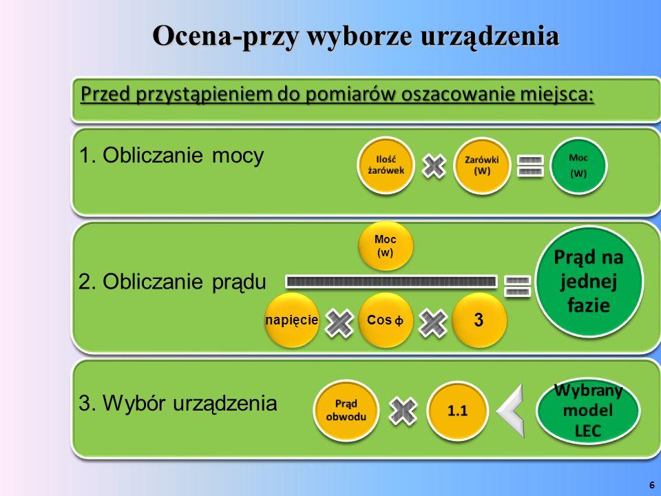 Ocena-przy wyborze urządzenia Ilość żarówek Zarówki (W) Moc (W) Prąd na jednej fazie Prąd obwodu 1.1 Wybrany model LEC 1.
