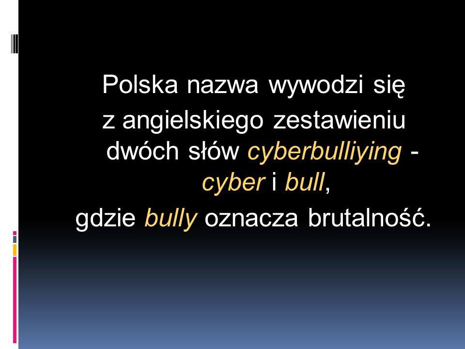 Początki cyberbullingu Zjawisko oczerniania, wyszydzania lub kompromitowania za pośrednictwem internetu zaczęło się kilka lat temu w Europie Zachodniej oraz za oceanem (w USA i Kanadzie).
