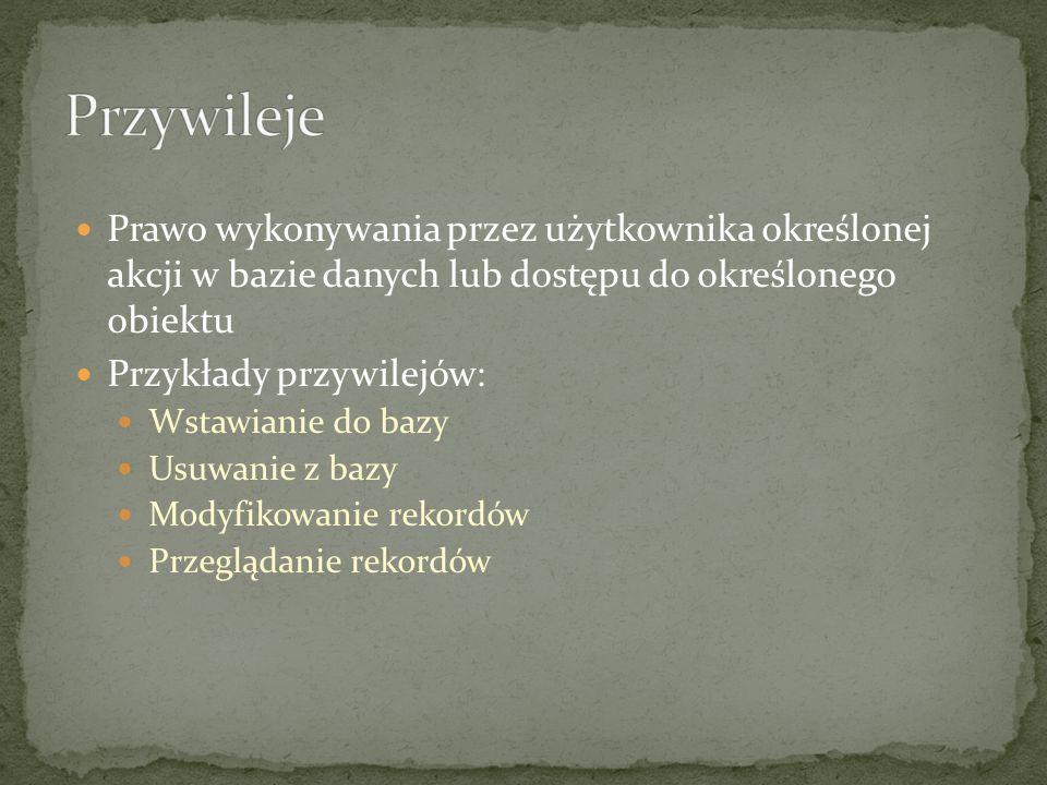 REVOKE – składnia REVOKE rodzajePrzywilejów ON nazwyObiektów FROM użytkownicy; Przykład: REVOKE ALTER, DROP on Baza.* FROM Tworca; REVOKE ALL, GRANT OPTION FROM student;