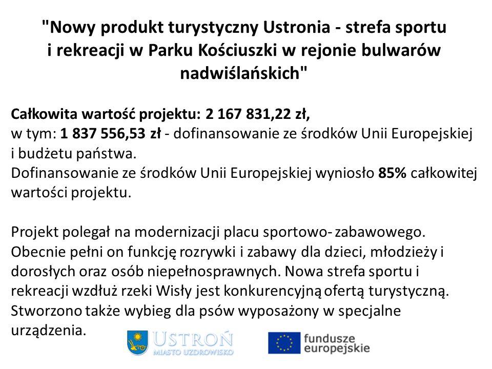Nowy produkt turystyczny Ustronia - strefa sportu i rekreacji w Parku Kościuszki w rejonie bulwarów nadwiślańskich Całkowita wartość projektu: 2 167 831,22 zł, w tym: 1 837 556,53 zł - dofinansowanie ze środków Unii Europejskiej i budżetu państwa.