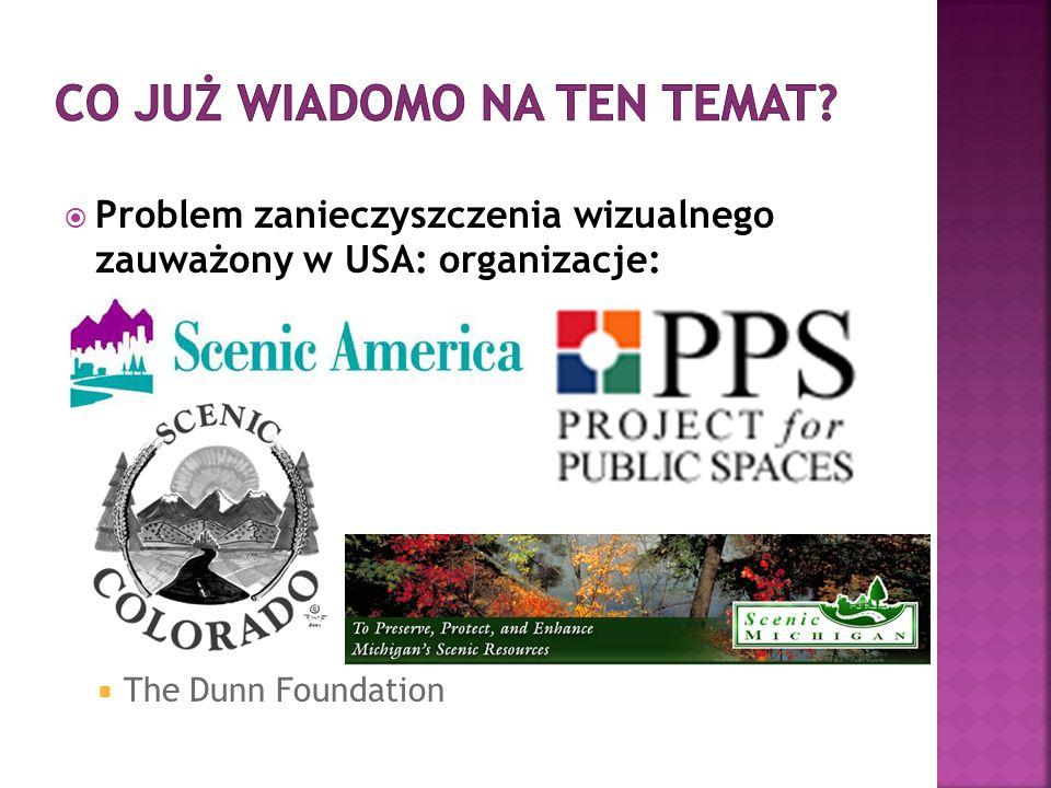  Problem zanieczyszczenia wizualnego zauważony w USA: organizacje:  Scenic America  The Dunn Foundation