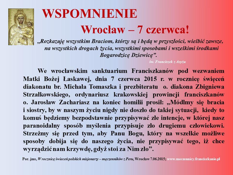 """WSPOMNIENIE Wrocław – 7 czerwca! """"Rozkazuję wszystkim Braciom, którzy są i będą w przyszłości, wielbić zawsze, na wszystkich drogach życia, wszystkimi"""