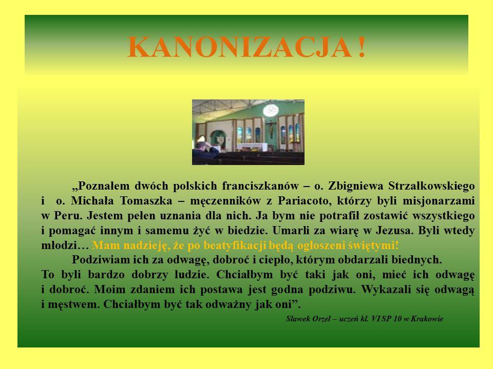 """KANONIZACJA ! """"Poznałem dwóch polskich franciszkanów – o. Zbigniewa Strzałkowskiego i o. Michała Tomaszka – męczenników z Pariacoto, którzy byli misjo"""