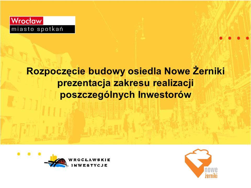 Rozpoczęcie budowy osiedla Nowe Żerniki prezentacja zakresu realizacji poszczególnych Inwestorów