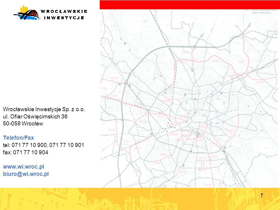 Wrocławskie Inwestycje Sp. z o.o. ul. Ofiar Oświęcimskich 36 50-059 Wrocław Telefon/Fax tel: 071 77 10 900, 071 77 10 901 fax: 071 77 10 904 www.wi.wr