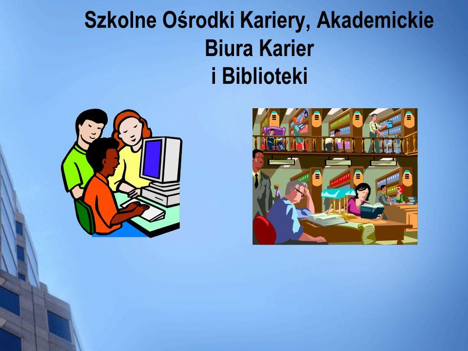 Szkolne Ośrodki Kariery, Akademickie Biura Karier i Biblioteki