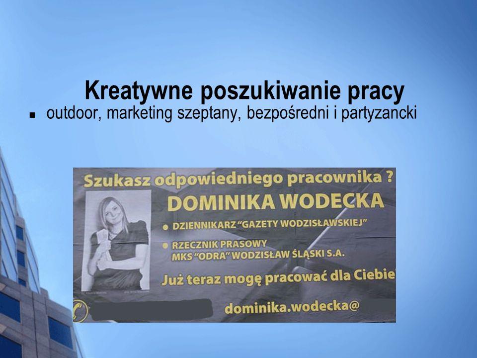Kreatywne poszukiwanie pracy outdoor, marketing szeptany, bezpośredni i partyzancki