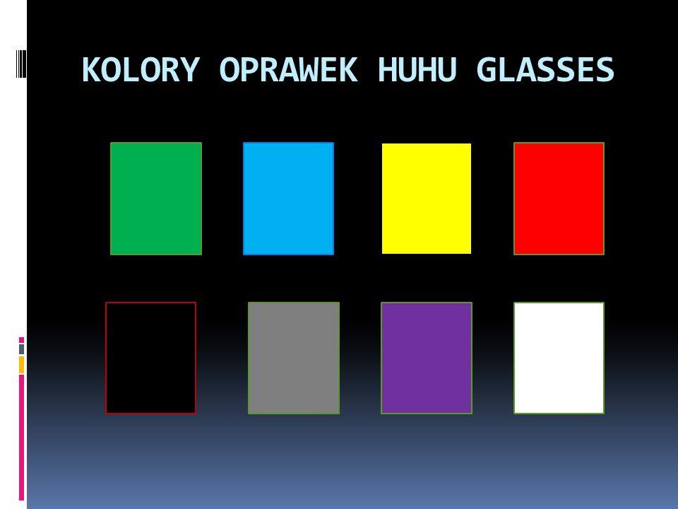 KOLORY OPRAWEK HUHU GLASSES