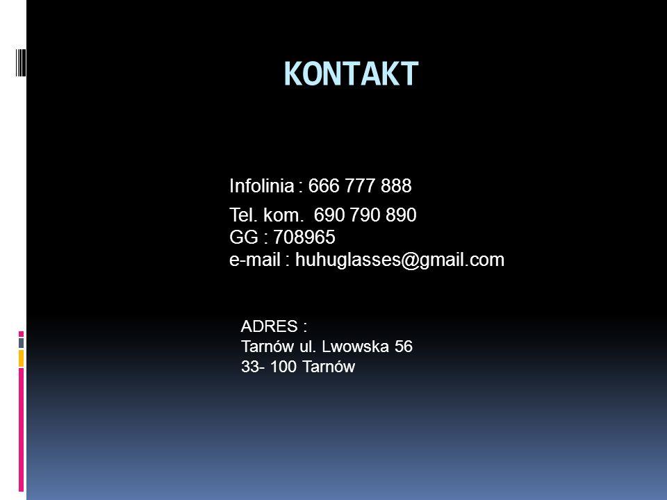 KONTAKT Infolinia : 666 777 888 Tel. kom.