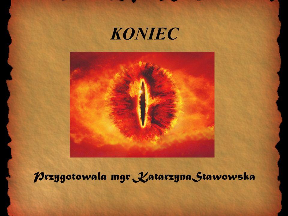 KONIEC Przygotowala mgr KatarzynaStawowska