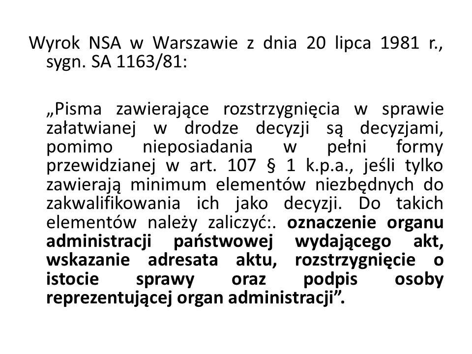 """Wyrok NSA w Warszawie z dnia 20 lipca 1981 r., sygn. SA 1163/81: """"Pisma zawierające rozstrzygnięcia w sprawie załatwianej w drodze decyzji są decyzjam"""